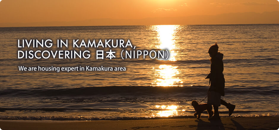 LIVING IN KAMAKURA, DISCOVERING NIPPON. We are housing expert in Kamakura area
